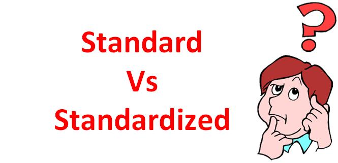 Difference Between Standard & Standardised work ?